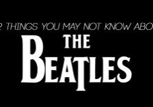 12 Things You May Not Know About The Beatles