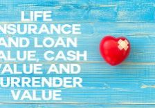 Life Insurance and Loan Value, Cash Value and Surrender Value
