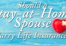 Should a Stay-at-Home Spouse Carry Life Insurance__