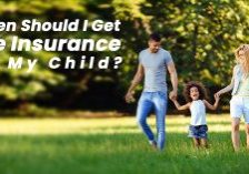 When Should I Get Life Insurance On My Child__