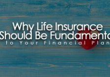 Why-Life-Insurance-Should-Be-a-Fundamental-Part-of-Your-Financial-Plan_